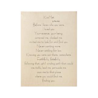 KissMet ursprüngliches Gedicht für Liebhaber auf Holzposter