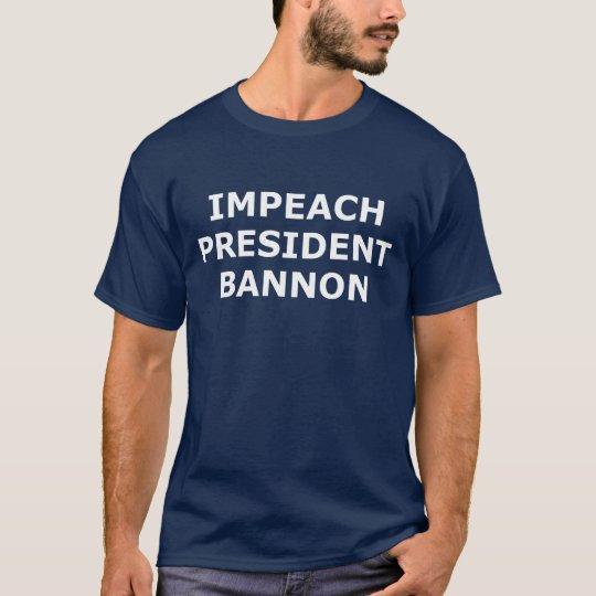 Klagen Sie Präsidenten Bannon an T-Shirt