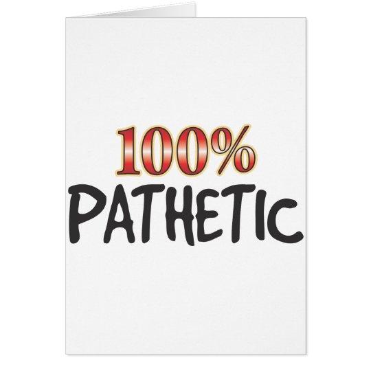 Klägliche 100 Prozent Grußkarte