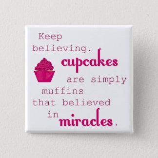 Kleine Kuchen sind Muffins, die an Wunder glaubten Quadratischer Button 5,1 Cm