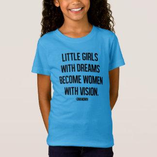 Kleine Mädchen mit Träumen werden Frauen T-Shirt
