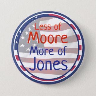 Kleiner von Moore, mehr von Jones, Politiker-Knopf Runder Button 7,6 Cm