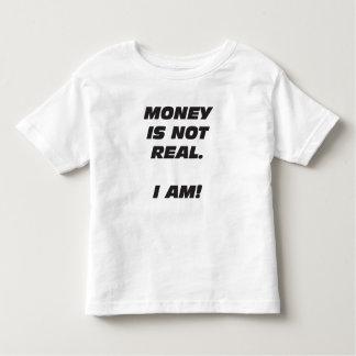 Kleinkind-Geld ist nicht wirklich. ICH BIN! T - Kleinkind T-shirt