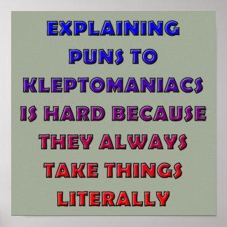 Kleptomane macht lustiges Wortspiel-Plakat-Zeichen Poster