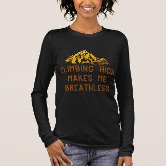 Kletterndes Hoch macht mich atemlos Langarm T-Shirt