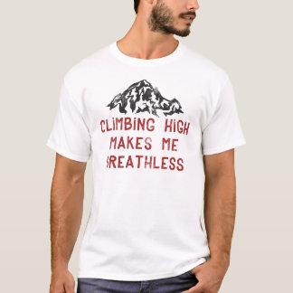 Kletterndes Hoch macht mich atemlos T-Shirt