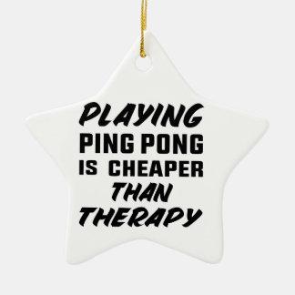 Klingeln pong zu spielen ist billiger als Therapie Keramik Stern-Ornament