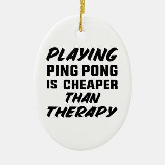 Klingeln pong zu spielen ist billiger als Therapie Ovales Keramik Ornament