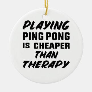 Klingeln pong zu spielen ist billiger als Therapie Rundes Keramik Ornament