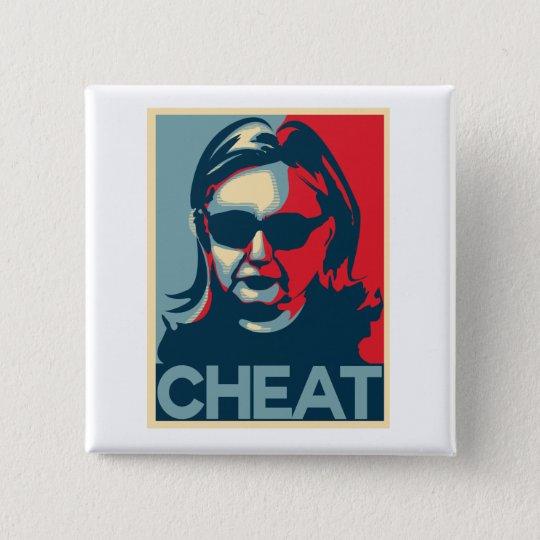 Knopf/Abzeichen BETRÜGER Anti-Hillary Clinton Quadratischer Button 5,1 Cm