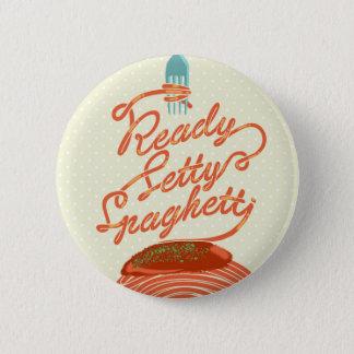"Knopf ""bereiter Setty Spaghettis"" Runder Button 5,7 Cm"