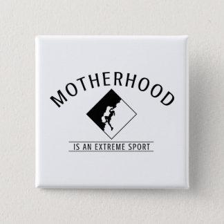 Knopf für Mammen: Mutterschaft ist ein extremer Quadratischer Button 5,1 Cm
