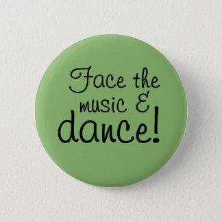 Knopf - stellen Sie die Musik gegenüber u. tanzen Runder Button 5,1 Cm