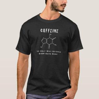 Koffein: Die einzige Weisen-Wissenschaft erhält T-Shirt