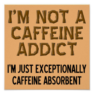 Koffein-saugfähiges lustiges Kaffee-Zeichen-Plakat Poster