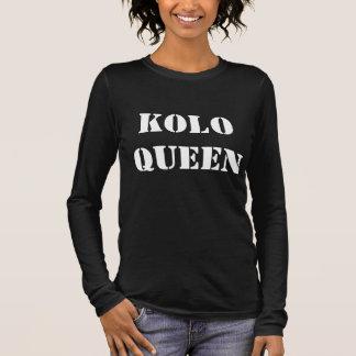 kolo Königin-Shirt Langarm T-Shirt
