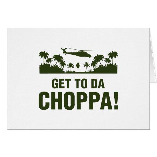 Kommen Sie nach DA Choppa Grußkarte