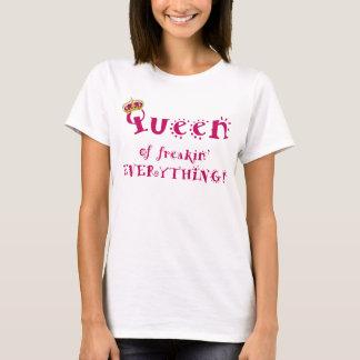 Königin von alles T-Shirt