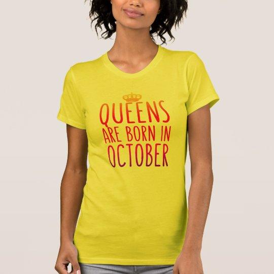 Königinnen sind in Ocotober geboren T-Shirt