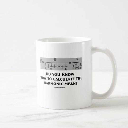 Können Sie die gemeine Harmonik berechnen? Kaffeetasse