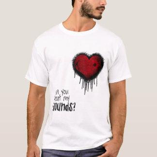 Können Sie Leckerei meine Wunden? T-Shirt