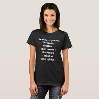 Könnte nicht finden, wo ich für Ihre Meinung T-Shirt