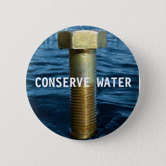 Konservieren Sie Wasser-Abzeichen Runder Button 5,1 Cm