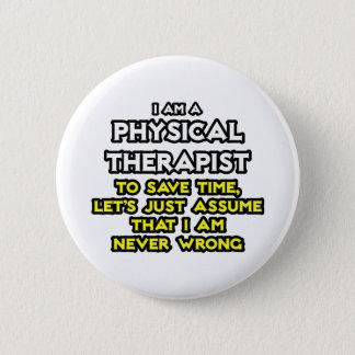 Körperlicher Therapeut… nehmen an, dass ich nie Runder Button 5,7 Cm