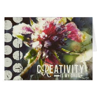 Kreativität ist meine Droge, gefrorene Blume Karte