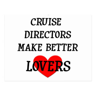 Kreuzfahrt-Direktoren Make Better Lovers Postkarte