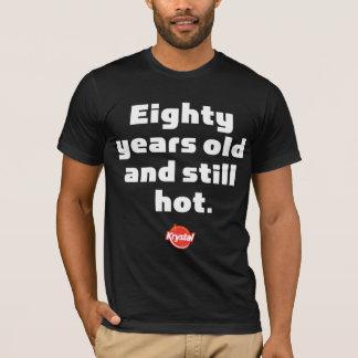 Krystal 80 Jahre und noch dampfig T-Shirt