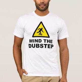 Kümmern Sie sich das um Dubstep T-Shirt