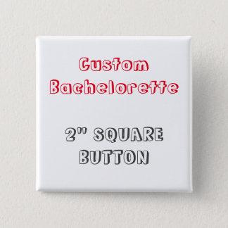 Kundenspezifische Bachelorette quadratische leere Quadratischer Button 5,1 Cm