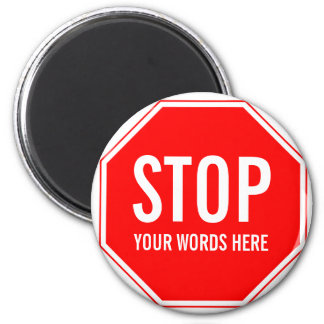 Kundenspezifischer Stoppschild (addieren Sie Ihren Runder Magnet 5,1 Cm