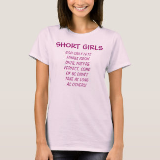 Kurze Mädchen sind perfekter T - Shirt