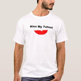 Küssen Sie meinen Tatoo T - Shirt