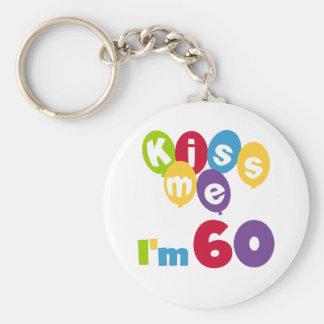 Küssen Sie mich, den ich 60 Geburtstags-T-Shirts Schlüsselanhänger