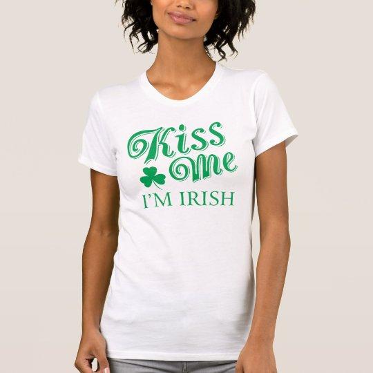 Küssen Sie mich, den ich das Shirt der irischen