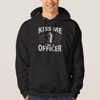 Küssen Sie mich, den ich ein Offizier bin Hoodie
