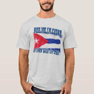 KÜSSEN Sie MICH, den ich KUBANISCH bin T-Shirt