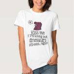 küssen Sie mich, wenn ich falsch bin, aber T-shirt