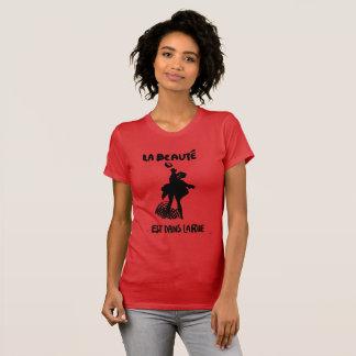 La beaute est dans La Rue/Schönheit ist in der T-Shirt