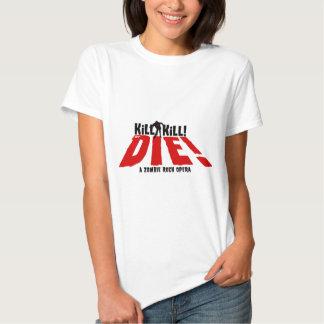 La mise à mort de mise à mort ou meurent ! t shirt