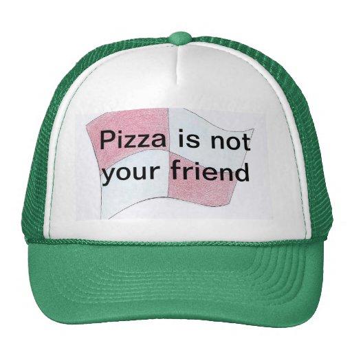 La pizza n'est pas votre ami casquettes de camionneur