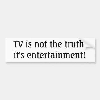 La TV n'est pas la vérité, il est divertissement ! Autocollant De Voiture