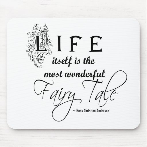 La vie elle-même est le conte de fées le plus merv tapis de souris
