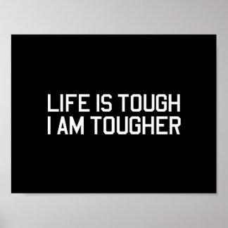 La vie est dure je suis plus dure