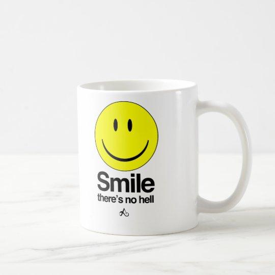 Lächeln dort ist keine Hölle Tasse