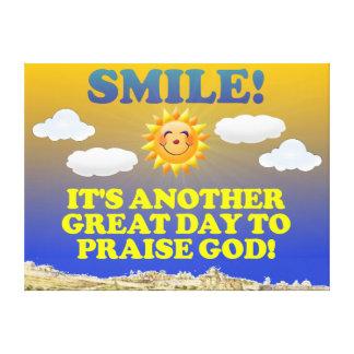 Lächeln! Es ist ein anderer großer Tag, zum des Leinwanddruck