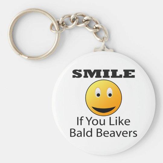 Lächeln, wenn Sie kahlen Biber mögen Standard Runder Schlüsselanhänger